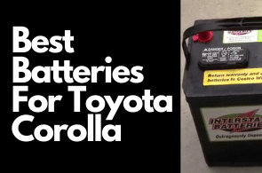 Best Batteries For Toyota Corolla Cars In 2021