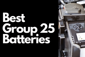 Best Group 25 Batteries To Buy In 2021