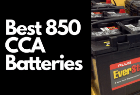 Top 3 Best 850 CCA Batteries (Detailed Review)