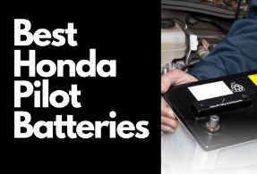 Best Batteries For Honda Pilot (Detailed Review)