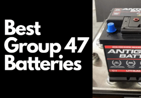 Best Group 47 Batteries (Detailed Review)