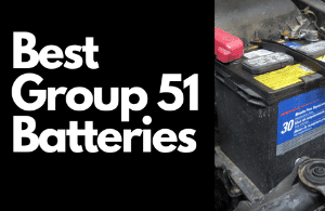 Best Group 51 Car Batteries (Detailed Review)
