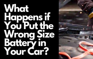 What Happens If You Put The Wrong Size Battery In Your Car