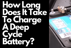 How Long Does It Take To Charge A Deep Cycle Battery