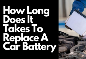 How Long Does It Takes To Replace A Car Battery