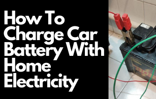 How To Charge Car Battery With Home Electricity – Complete Guide