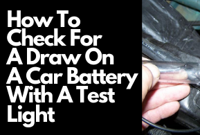 How To Check For A Draw On A Car Battery With A Test Light
