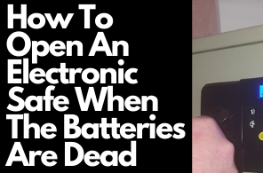 How To Open An Electronic Safe When The Batteries Are Dead