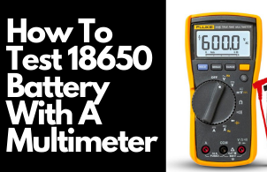 How To Test 18650 Battery With A Multimeter
